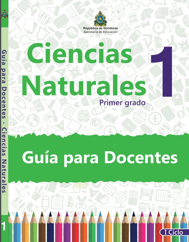 Guia del Docente Ciencias Naturales 1 Grado Honduras