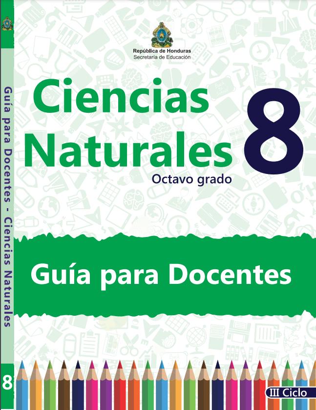 Guia del Docente Ciencias Naturales 8 Grado Honduras