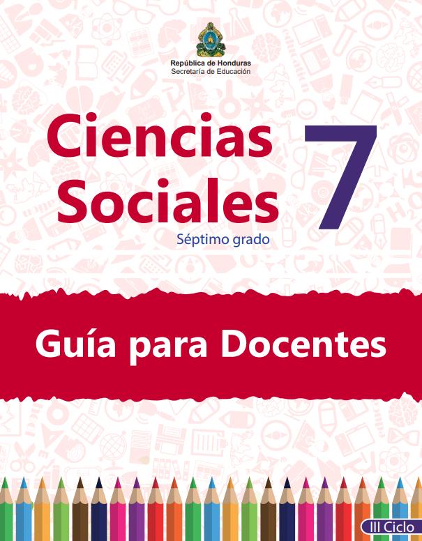 Guia del Docente Ciencias Sociales 7 Grado Honduras