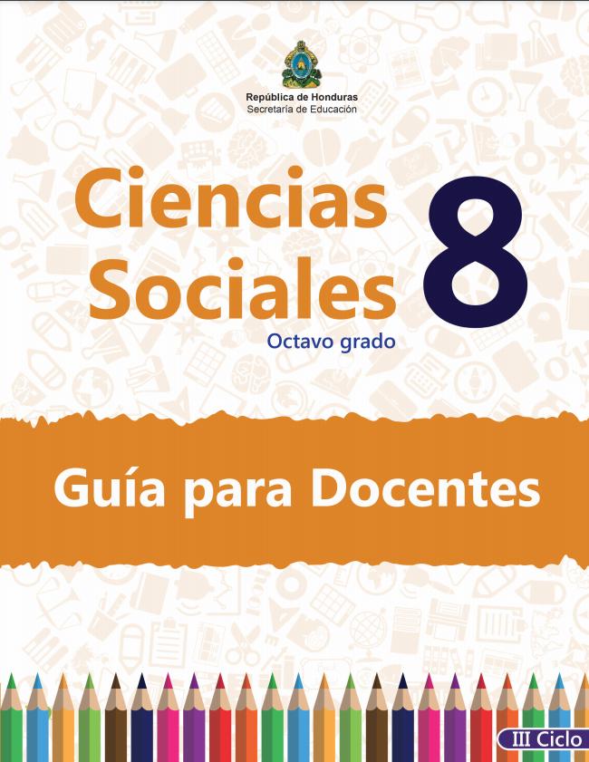 Guia del Docente Ciencias Sociales 8 Grado Honduras