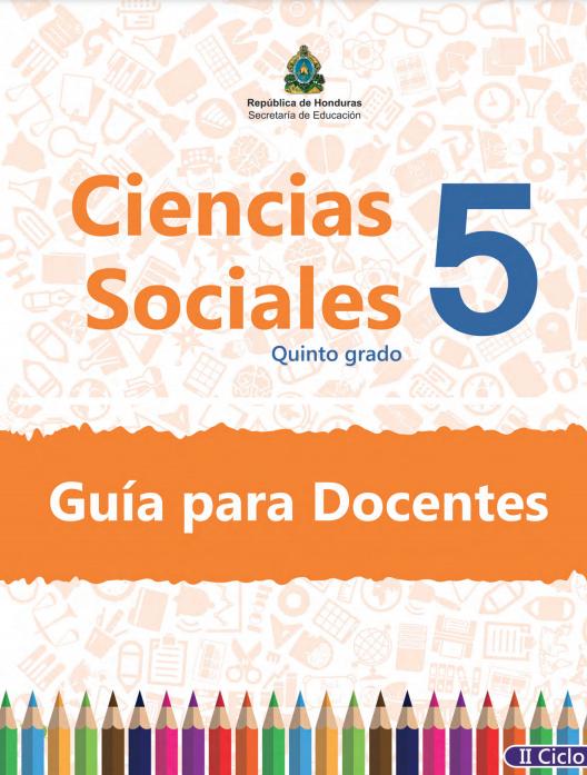Guia del Maestro Ciencias Sociales 5 Grado Honduras